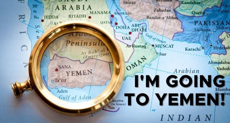 I'm Going to Yemen
