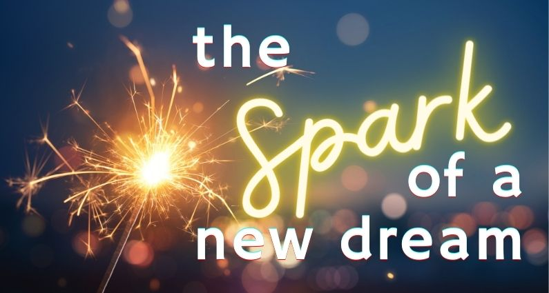 569- The Spark of a New Dream