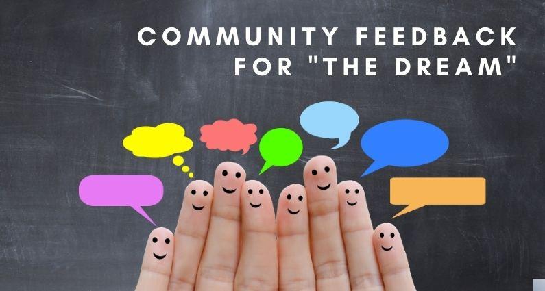 "573- Community Feedback for ""The Dream"""