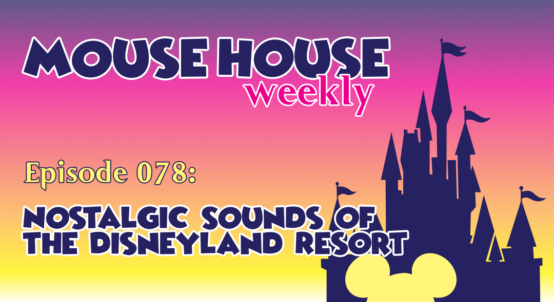Nostalgic Sounds of the Disneyland Resort