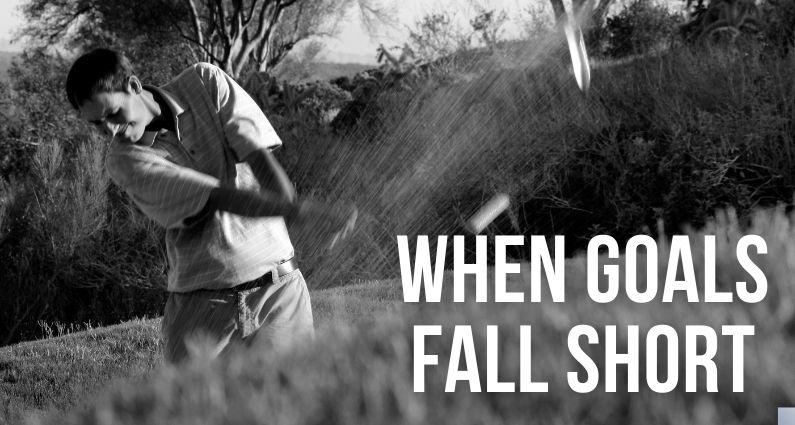 578- When Goals Fall Short