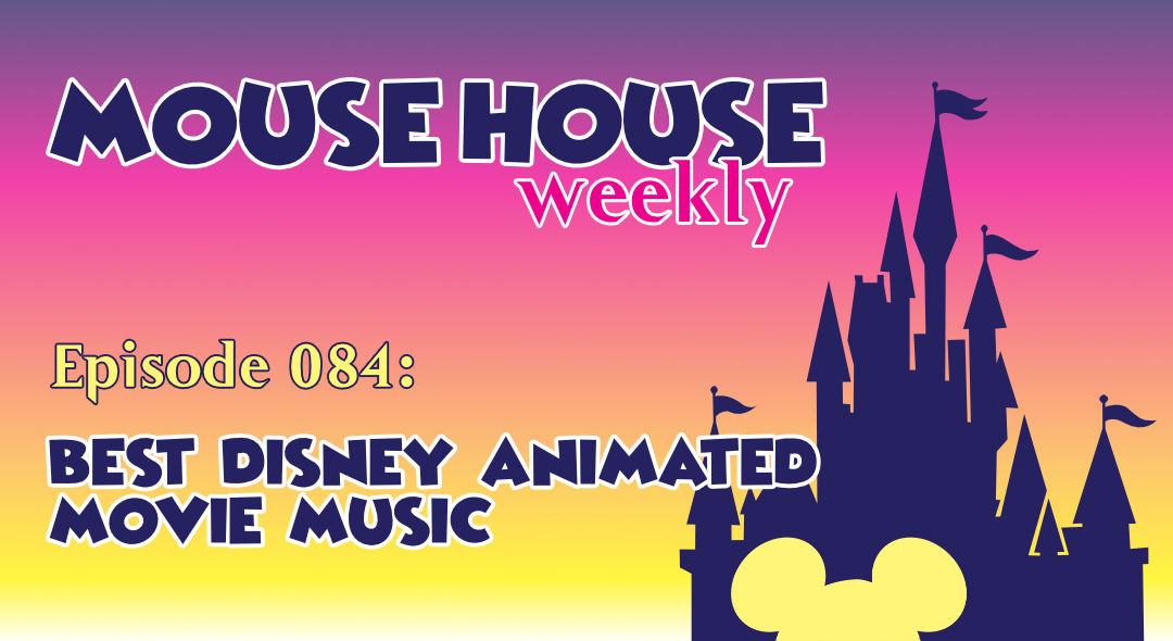 Best Disney Animated Movie Music
