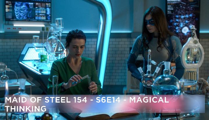 MOS 154 – S6E14 – Magical Thinking
