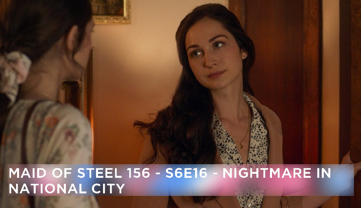 MOS 156 – S6E16 – Nightmare in National City